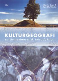 Kulturgeografi - En ämnesteoretisk introduktion
