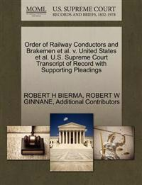 Order of Railway Conductors and Brakemen et al. V. United States et al. U.S. Supreme Court Transcript of Record with Supporting Pleadings