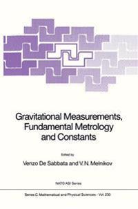 Gravitational Measurements, Fundamental Metrology, and Constants