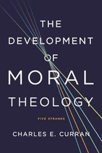 Development of Moral Theology PB: Five Strands