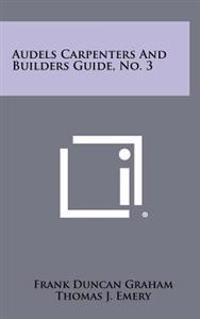 Audels Carpenters and Builders Guide, No. 3