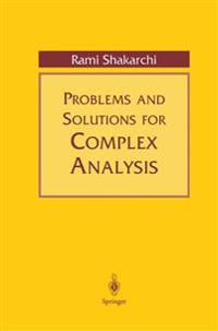 Problems and Solutions for Complex Analysis