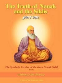 The Truth Of Nanak And The Sikhs