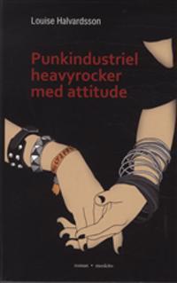 Punkindustriel heavyrocker med attitude
