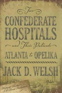 Two Confederate Hospitals and Their Patients