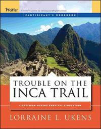 Trouble on the Inca Trail: Participant's Workbook