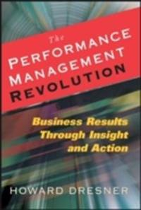 The Performance Management Revolution: Business Results Through Insight and