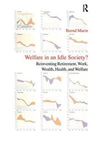 Welfare in an Idle Society?
