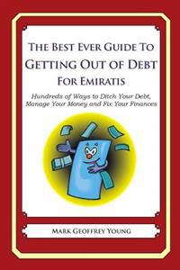 The Best Ever Guide to Getting Out of Debt for Emiratis: Hundreds of Ways to Ditch Your Debt, Manage Your Money and Fix Your Finances