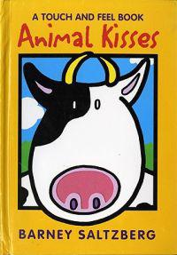Animal Kisses: A Touch and Feel Book