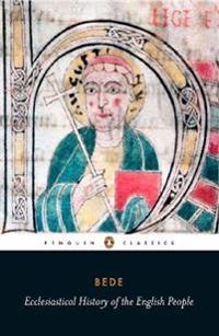 Ecclesiastical History of the English People With Bede's Letter to Egbert and Cuthberts Letter on the Death of Bede