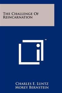 The Challenge of Reincarnation