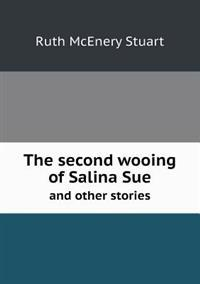 The Second Wooing of Salina Sue and Other Stories
