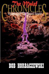 The Malef Chronicles: Volume One: The Sword Bearer