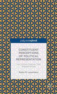 Constituent Perceptions of Political Representation: How Citizens Evaluate Their Representatives
