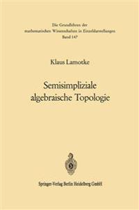 Semisimpliziale Algebraische Topologie