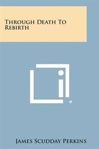 Through Death to Rebirth