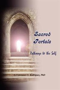 Sacred Portals Pathways to the Self