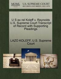 U S Ex Rel Koleff V. Reynolds U.S. Supreme Court Transcript of Record with Supporting Pleadings