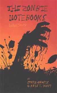 The Zombie Notebooks: Luke's Story