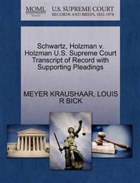 Schwartz, Holzman V. Holzman U.S. Supreme Court Transcript of Record with Supporting Pleadings