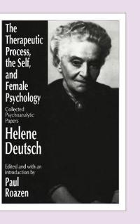 The Therapeutic Process, the Self, and Female Psychology