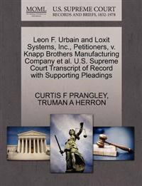Leon F. Urbain and Loxit Systems, Inc., Petitioners, V. Knapp Brothers Manufacturing Company et al. U.S. Supreme Court Transcript of Record with Supporting Pleadings