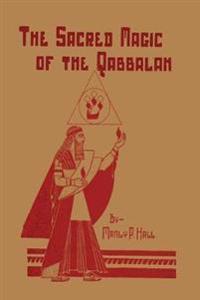 The Sacred Magic of the Qabbalah
