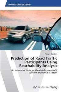 Prediction of Road Traffic Participants Using Reachability Analysis