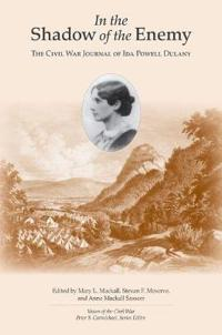 In the Shadow of the Enemy: The Civil War Journal of Ida Powell Dulaney