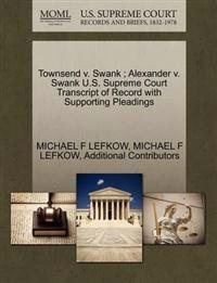 Townsend V. Swank; Alexander V. Swank U.S. Supreme Court Transcript of Record with Supporting Pleadings