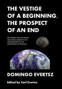 The Vestige of a Beginning, the Prospect of an End: An Enquiry Into the Nature and Causes Leading to the Dismemberment of the Urkontinent of Pangea