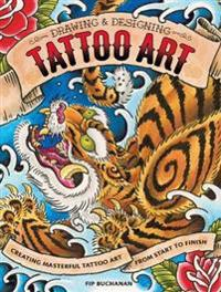 The Drawing & Designing Tattoo Art