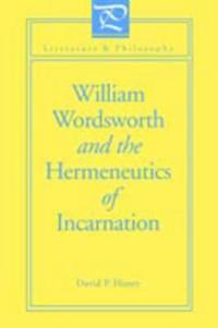William Wordsworth and the Hermeneutics of Incarnation