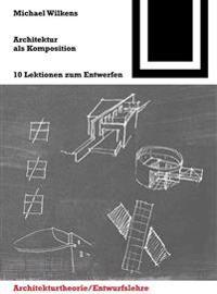 Architektur Als Komposition / La Arquitectura Como Composicion