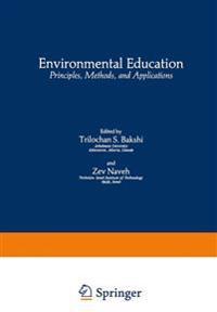Environmental Education: Principles, Methods, and Applications