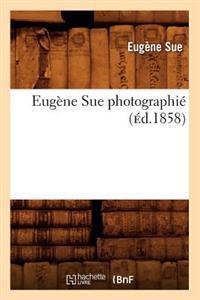 Eug�ne Sue Photographi� (�d.1858)