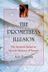 The Promethean Illusion