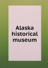 Alaska Historical Museum