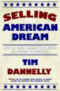 Selling the American Dream: How to Enjoy Making Your Living as a Sales Professional
