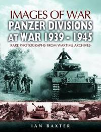 Panzer-divisions at War 1939-1945 (Images of War Series)