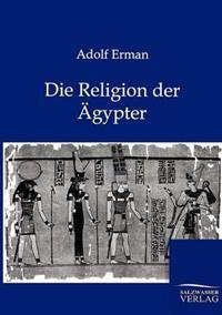 Die Religion Der Agypter