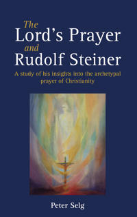 Lords prayer and rudolf steiner - a study of his insights into the archetyp
