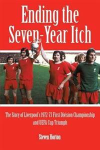 Liverpool fc: ending the seven year itch - the story of the 1972-73 1st div