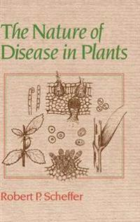 The Nature of Disease in Plants