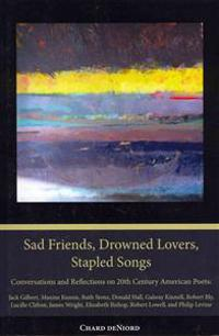 Sad Friends, Drowned Lovers, Stapled Songs