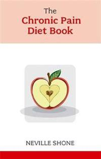 The Chronic Pain Diet Book