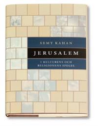 Jerusalem i kulturens och religionens spegel