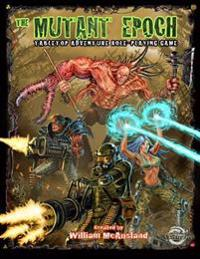 The Mutant Epoch: Tabletop Adventure Role-Playing Game