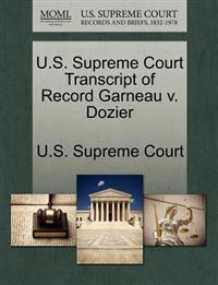 U.S. Supreme Court Transcript of Record Garneau V. Dozier